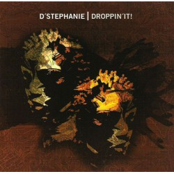 D'Stephanie ‎– Droppin'It!