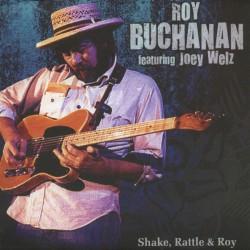 Roy Buchanan featuring Joey Welz – Shake, Rattle & Roy