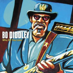 Bo Diddley ‎– Who Do You Love