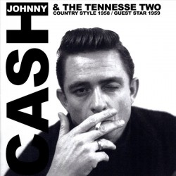 Johnny Cash & The Tennessee Two ‎– Country Style 1958 / Guest Star 1959