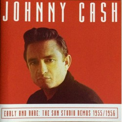 Johnny Cash ‎– Early And Rare: The Sun Studio Demos 1955/1956