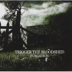 Trigger The Bloodshed - Purgation