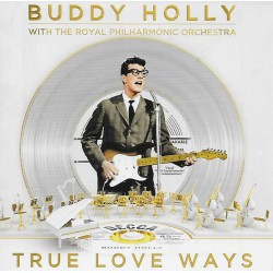 Buddy Holly With The Royal Philharmonic Orchestra – True Love Ways