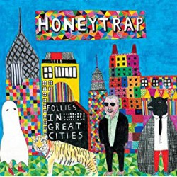 Honeytrap - Follies in Great Cities