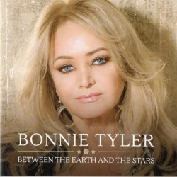 Bonnie Tyler – Between The Earth And The Stars