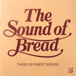 Bread – The Sound Of Bread - Their 20 Finest Songs