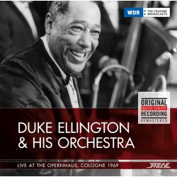 Duke Ellington And His Orchestra ‎– Live at the Opernhaus, Cologne 1969