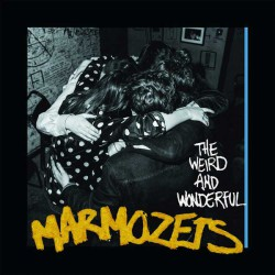 Marmozets ‎– The Weird And Wonderful Marmozets