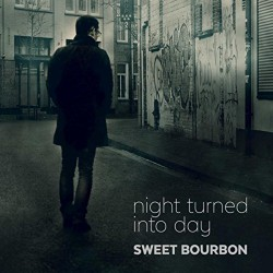 Sweet Bourbon - Night Turned Into Day