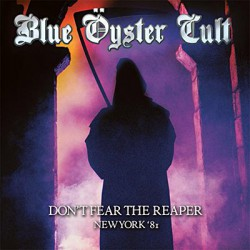 Blue Öyster Cult - Don't Fear The Reaper - New York '81