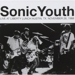 Sonic Youth ‎– Live At Liberty Lunch Austin, Tx.