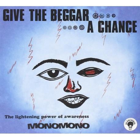 Monomono – Give The Beggar A Chance, The Lightening Power Of Awareness