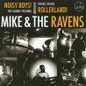Mike & The Ravens ‎– Noisy Boys! The Saxony Sessions