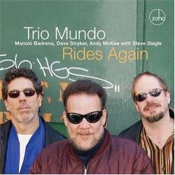Trio Mundo : Manolo Badrena, Dave Stryker, Andy McKee With Steve Slagle – Trio Mundo Rides Again