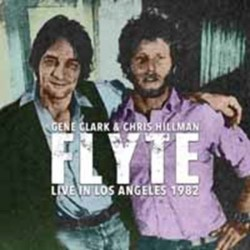 Gene Clark & Chris Hillman ‎– Flyte - Live In Los Angeles 1982