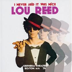 Lou Reed – I Never Said It Was Nice