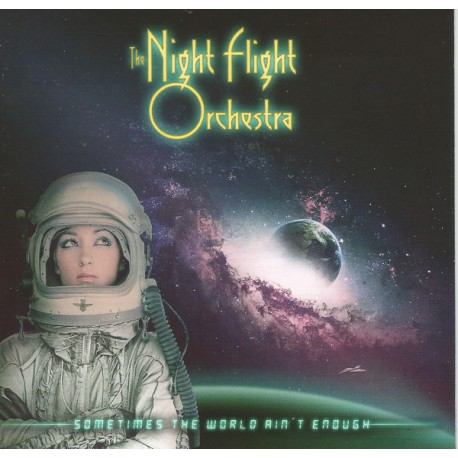 The Night Flight Orchestra ‎– Sometimes The World Ain't Enough