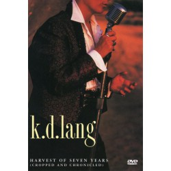 k.d.lang – Harvest Of Seven Years (Cropped And Chronicled)
