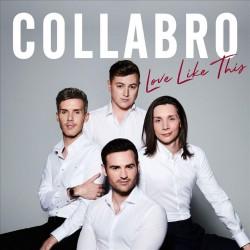 Collabro - Love Like This